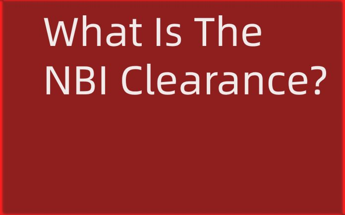 What Is The NBI Clearance?